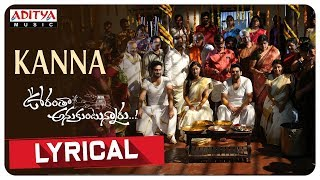 Kanna Lyrical | Oorantha Anukuntunnaru | Nawin Vijaya Krishna, Srinivas Avasarala, Megha Chowdary - ADITYAMUSIC