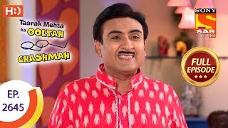 Taarak Mehta Ka Ooltah Chashmah - Ep 2645 - Full Episode - 15th January, 2019 - SABTV
