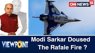 Has The Modi Government Doused The Rafale Fire Off? | Viewpoint With Bhupendra Chaubey - IBNLIVE