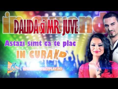 Dalida si Mr. Juve - Astazi simt ca te plac - IN CURAND (Manele Noi 2014) HIT 2014