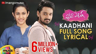 Kaadhani Full Song Lyrical | Happy Wedding Movie Songs | Sumanth Ashwin | Niharika | Mango Music - MANGOMUSIC