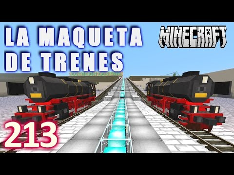 MINECRAFT LA MAQUETA DE TRENES #213 - GamePlay Walkthrough