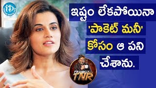 I Did That Work Just For Pocket Money - Taapsee Pannu | Frankly With TNR |Talking Movies With iDream - IDREAMMOVIES