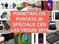 PianetaVlog 25 CES Las Vegas: G Flex 2, Galaxy S6, Zenfone 2 e Zoom, Alcatel Watch e molto altro