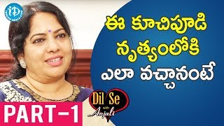 Kuchipudi Dancer Padmaja Reddy Exclusive Interview Part #1 || Dil Se With Anjali - IDREAMMOVIES