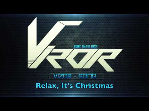 Vizor - Relax, It's Christmas (Original Mix)