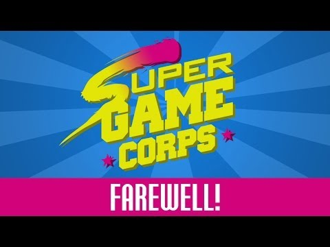 FAREWELL! - Super Game Corps