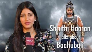Shruthi Haasan talks about Baahubali - IGTELUGU