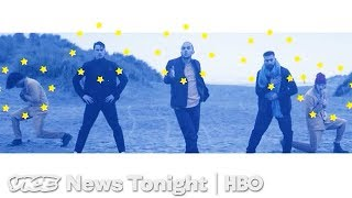 The Boy Band On A Mission To Stop Brexit (HBO) - VICENEWS
