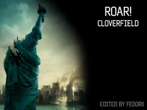 Roar - Cloverfield ( Excellent Quality )