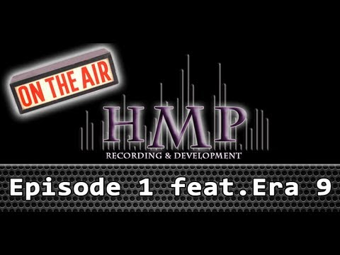 HMP Radio - Episode 1 (Feat. Era 9)