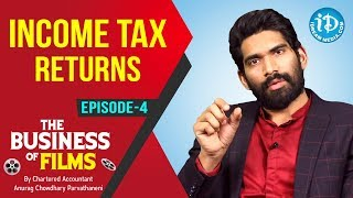 INCOME TAX RETURNS | The Business Of Films - Episode 4 | Chartered Accountant Anurag Chowdhary - IDREAMMOVIES