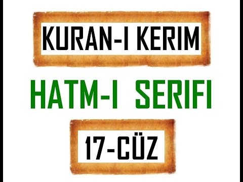 Kuran-i Kerim HATM-İ ŞERİFİ- 17 CÜZ  ***KURAN.gen.tr----KURAN.gen.tr***
