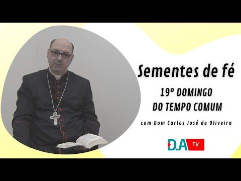 Sementes de Fé - 19º DOMINGO DO TEMPO COMUM