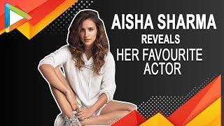 "Aisha Sharma: ""If I could be female SHAH RUKH KHAN..."" - HUNGAMA"