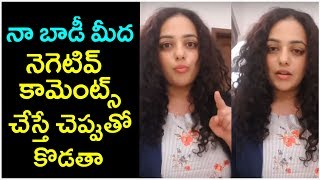 Nithya Menon Strong Warning To Social Media Negative Comments On Her Body - RAJSHRITELUGU