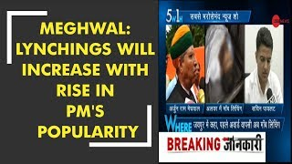 5W 1H: Lynchings will increase with rise in PM's popularity. says Union Minister Arjun Ram Meghwal - ZEENEWS
