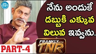 Actor Jagapathi Babu Exclusive Interview - Part #4 || Frankly With TNR - IDREAMMOVIES