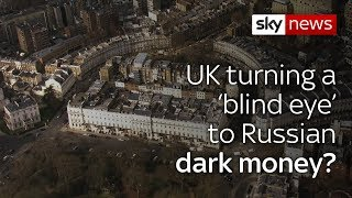 UK 'has turned a blind eye' towards Russian money-laundering - SKYNEWS