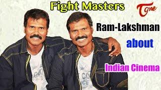 Fight Masters Ram Lakshman about Indian Cinema - TELUGUONE