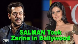 Because of Salman, Zarine is in Bollywood Industry - IANSLIVE