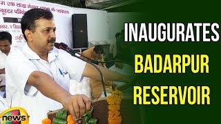 CM Aravind Kejriwal Inaugurates Badarpur Reservoir | Arvind Kejriwal Latest Speech | Mango News - MANGONEWS