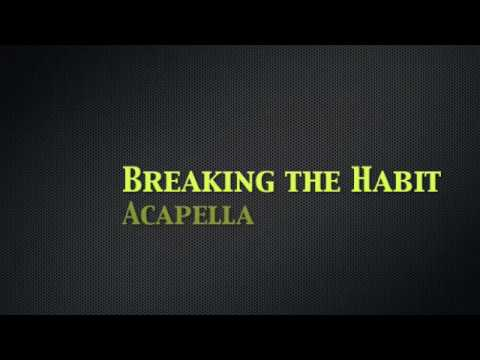 Breaking the Habit - Linkin Park (Acapella Multitrack)