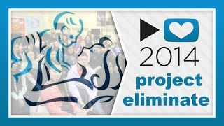 Project For Awesome 2014: Project Eliminate!