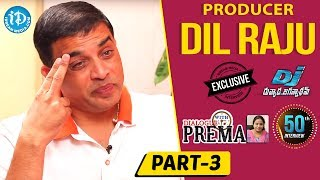 Producer Dil Raju Exclusive Interview Part #3 || Dialogue With Prema || Celebration Of Life - IDREAMMOVIES