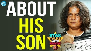 Rakesh Master About His Son || Star Talks With Sandy - IDREAMMOVIES