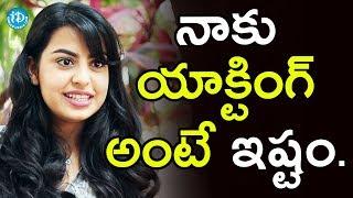 I Love Acting - Sasha Singh    Talking Movies With iDream - IDREAMMOVIES