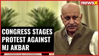 Congress stages protest against MJ Akbar in Delhi; demand for Akbar's resignation - NEWSXLIVE