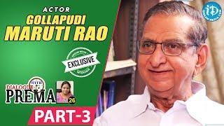 Gollapudi Maruti Rao Exclusive Interview Part #3 || Dialogue With Prema || Celebration Of Life - IDREAMMOVIES