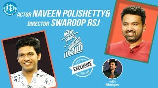 Actor Naveen Polishetty & Director Swaroop RSJ Full Interview || Talking Movies With iDream - IDREAMMOVIES