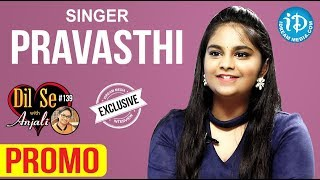 Singer Pravasthi Exclusive Interview - Promo || Dil Se With Anjali #139 - IDREAMMOVIES