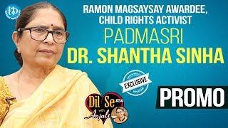 Child Rights Activist Padma Shri Awardee Dr. Shantha Sinha Interview - Promo   Dil Se With Anjali 54 - IDREAMMOVIES