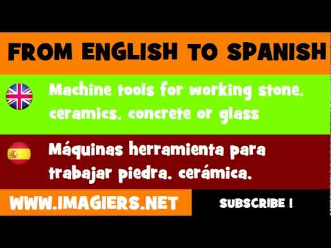 ESPAÑOL = INGLÉS = Máquinas herramienta para trabajar piedra, cerámica, hormigón o vidrio