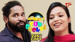 Fun Bucket | 226th Episode | Telugu Comedy Web Series | Nagendra K | TeluguOne - TELUGUONE