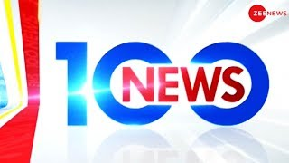 News 100: Watch top news stories of the day - ZEENEWS