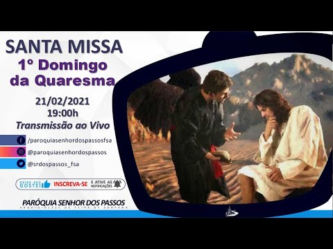 Missa 1º Domingo da Quaresma - 21/02/2021 - 19:00h