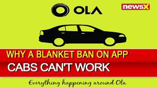 NewsX Explained: Why Ban On Cabs Can't Work? Karnataka Lifted Ban On Ola Cabs - NEWSXLIVE