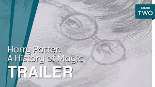 Harry Potter: A History of Magic | Trailer - BBC Two - BBC