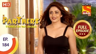 Partners Trouble Ho Gayi Double - Ep 184 - Full Episode - 10th August, 2018 - SABTV