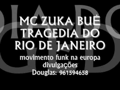 ZUKA BUE TRAGEDIA DO RIO DE JANEIRO (movimento funk divulgaçoes)