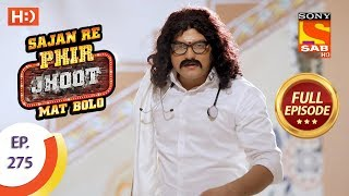 Sajan Re Phir Jhoot Mat Bolo - Ep 275 - Full Episode - 15th June, 2018 - SABTV