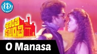 Shanthi Kranthi Movie Songs - O Manasa Video Song || Nagarjuna, Juhi Chawla || Hamsaleka - IDREAMMOVIES
