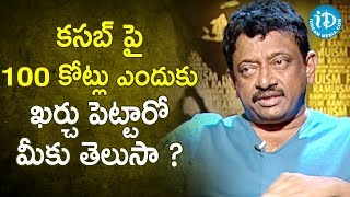 Do You Know Why Was Rs. 100 Crore Spent on Kasab? - RGV | RGV About Media | Ramuism 2nd Dose - IDREAMMOVIES