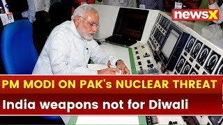 PM Narendra Modi stern warning to Pakistan on nukes, blames Congress for delaying solution to J&K - NEWSXLIVE