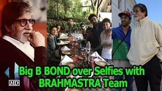 Big B BOND over Selfies & Fun with BRAHMASTRA Team - IANSINDIA