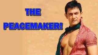 Aamir Khan - The Peacemaker! | Bollywood News